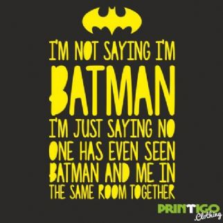 I'm Not Saying I'm Batman, Childrens T-shirt